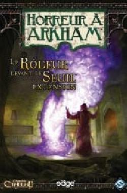 Horreur à Arkham - Le Rôdeur devant le Seuil ( dispo 2019 )
